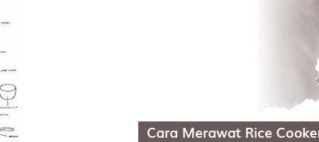 Merawat Rice Cooker / Magic Com